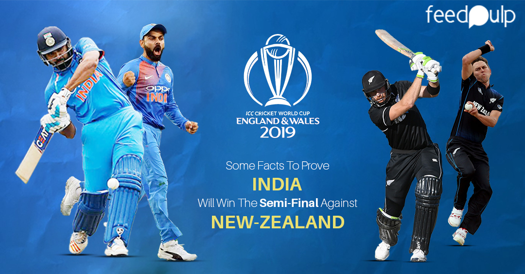 Some Facts To Prove India Will Win the Semi-Final against New-Zealand