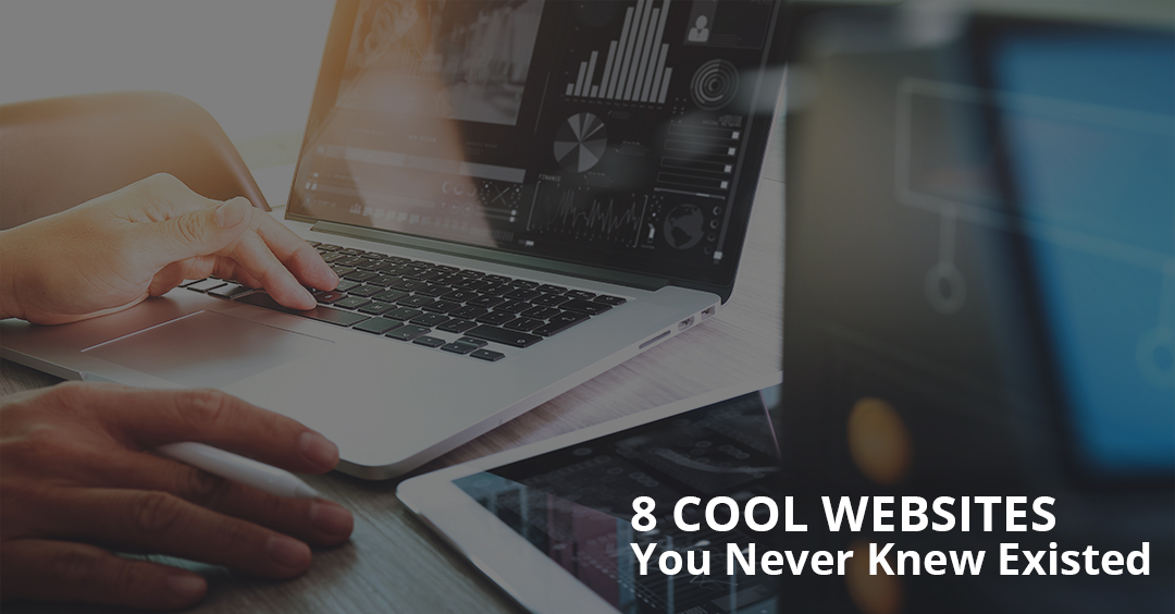 8 Cool websites you never knew existed