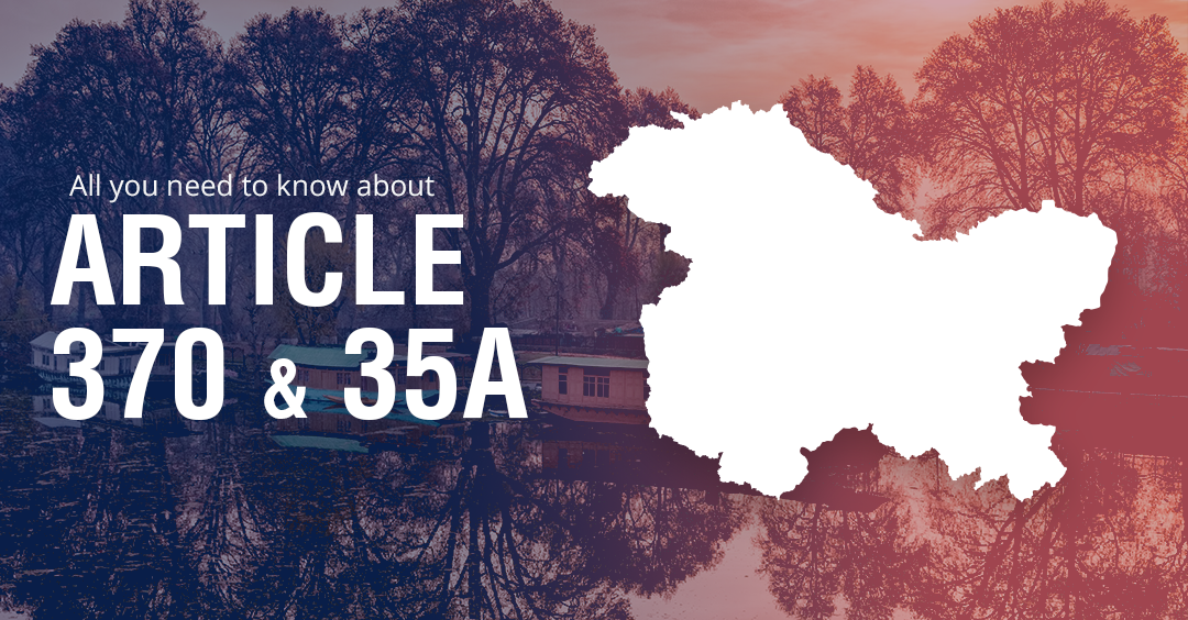 All you need to know about Article 370 and Article 35A