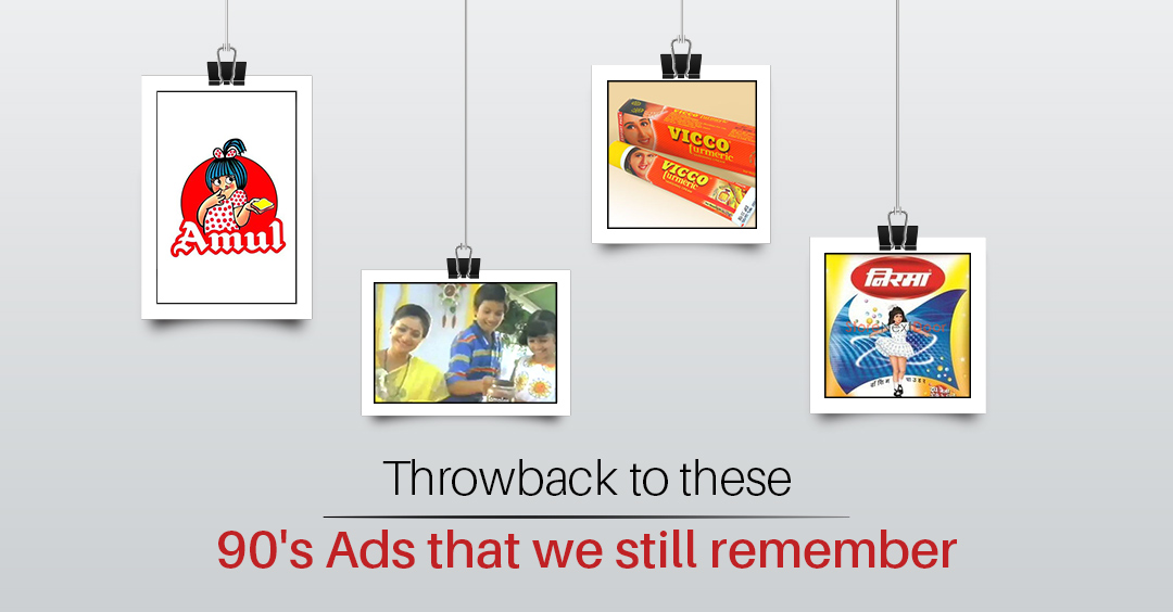 Throwback to these 90's Ads that we still remember