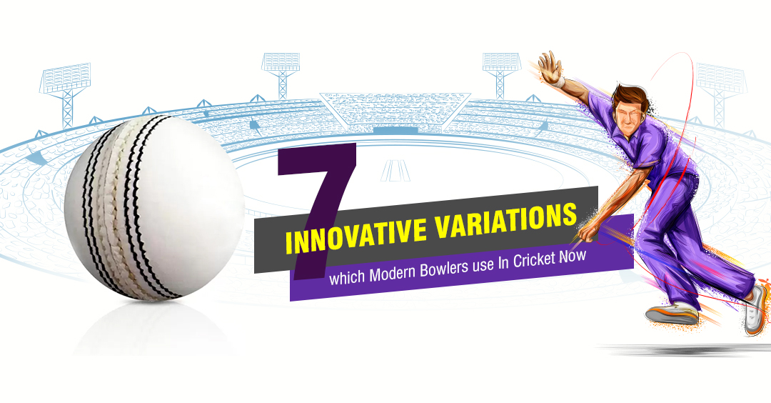 7 Innovative Variations which Modern Bowlers use In Cricket Now