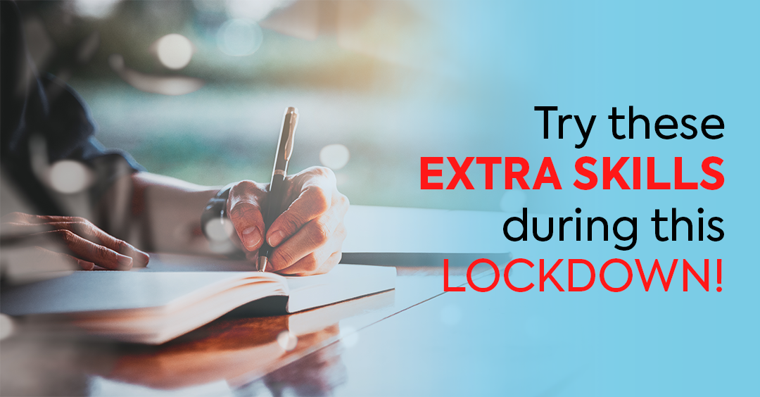Try these extra Skills During This Lockdown!